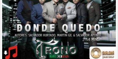 Nuevo Sencillo del Trono de México  Dónde quedó